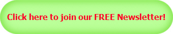 Click here to join our FREE Newsletter!